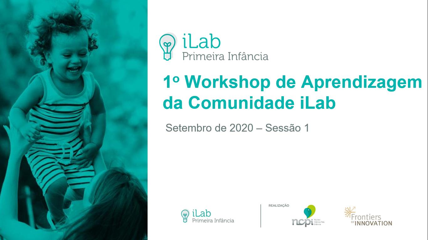 1º workshop de aprendizagem da comunidade iLab